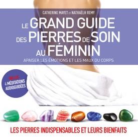 Le Grand Guide des pierres de soin au féminin - éd. Leduc 08/11/2017